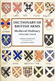 Dictionary of British Arms: Medieval Ordinary Volume IV: 4