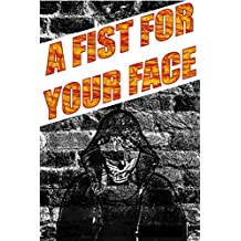 A Fist For Your Face: The Collected Bleeding Skull (English Edition)
