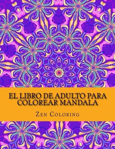 El Libro De Adulto Para Colorear Mandala: Inspirar la creatividad Reduce el estrés y traen equilibrio con Mandalas e inspirando a patrones de Paisley de la alheña: Volume 1