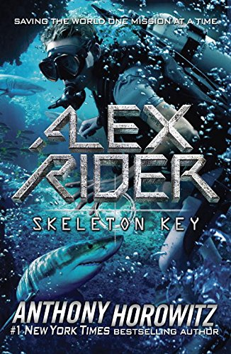Skeleton Key: An Alex Rider Adventure