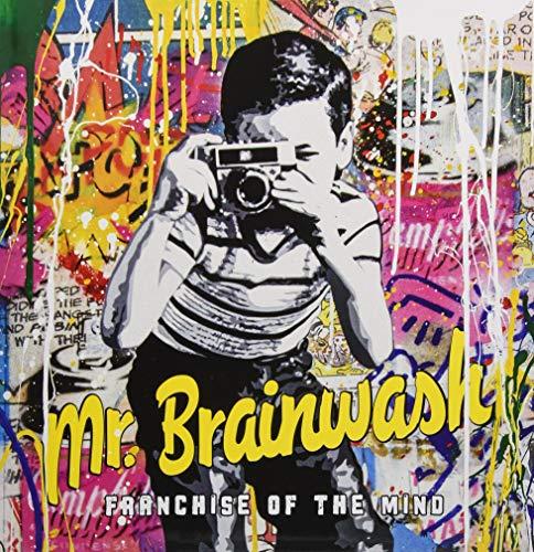 Mr Brainwash: Franchise of the Mind