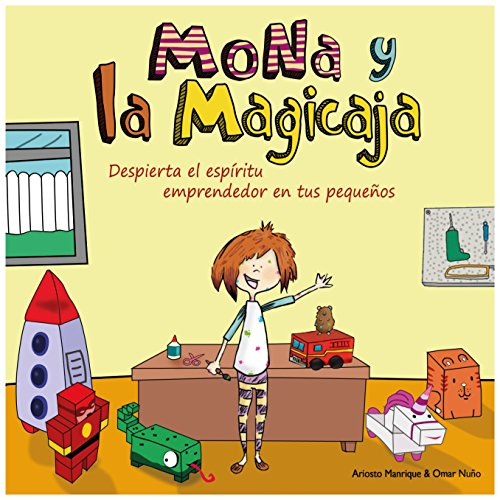 Mona y la Magicaja: Despierta el espíritu emprendedor en tus pequeños. por Ariosto Manrique