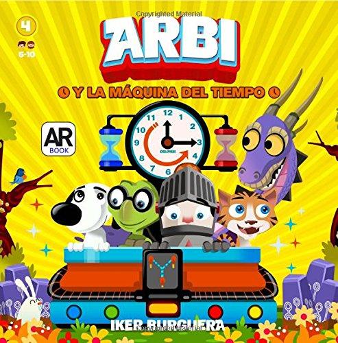 ARBI y la maquina del tiempo - Realidad Aumentada por Iker Burguera