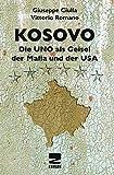 Kosovo: Die UNO als Geisel der Mafia und der USA - Giuseppe Ciulla