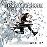 Songtexte von Luca Stricagnoli - What If?