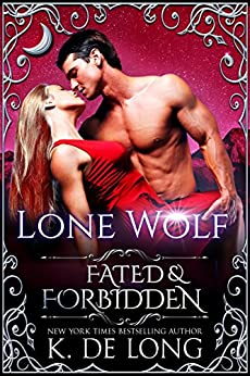 Lone Wolf (Fated & Forbidden Book 5) (English Edition) di [de Long, K.]