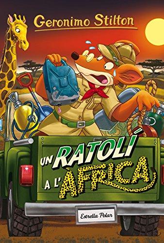 Un ratolí a l'Àfrica: Geronimo Stilton 62 por Geronimo Stilton