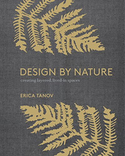 Design by Nature: Creating Layered, Lived-in Spaces Inspired by the Natural World (English Edition) (Kostüm Hippie Adult)