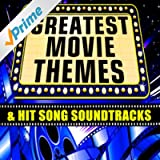 Greatest Movie Themes & Hit Song Soundtracks