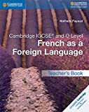 Cambridge IGCSE and O Level French as a Foreign Language Teacher's Book (Cambridge International IGCSE)