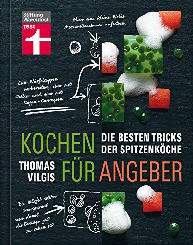 Die besten Tricks der Spitzenköche - Ein Buch, das die Geheimnisse der großen Spitzenköche verrät ()