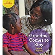 Grandma Comes to Stay (First Experiences)