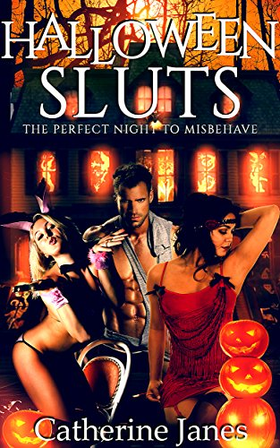 Halloween Sluts: The perfect night to misbehave (Girls Gone Wild Book 2) (English Edition)