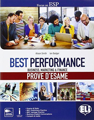Best performance prove d'esame. In business, marketing & finance. Con e-book. Con espansione online. Per le Scuole superiori