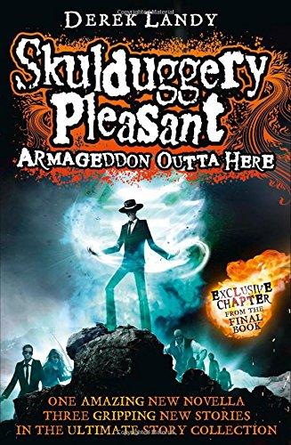 Armageddon Outta Here - The World of Skulduggery Pleasant (Skulduggery Pleasant 8.5)