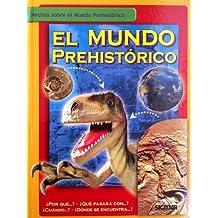 El mundo prehistorico/The Prehistoric World (Como, Donde, Cuando)