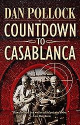 Countdown to Casablanca (English Edition)