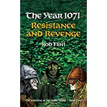The Year 1071 - Resistance and Revenge (The Harrying of the North Series Book 2)