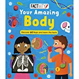 Factivity Your Amazing Body: Discover 70 Flaps and 100+ Facts (Factivity Lift the Flap)