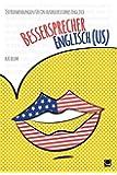 Bessersprecher Englisch (US): 150 Redewendungen für ein ausdrucksstarkes Englisch (+ E-Book inside)