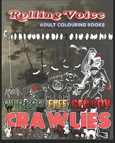 Stress Free Creepy Crawlies: Rolling Voice Adult Coloring - Crawly Creepy Halloween