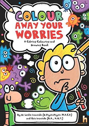Colour Away Your Worries: A Calming Colouring and Drawing Book por Leslie Ironside