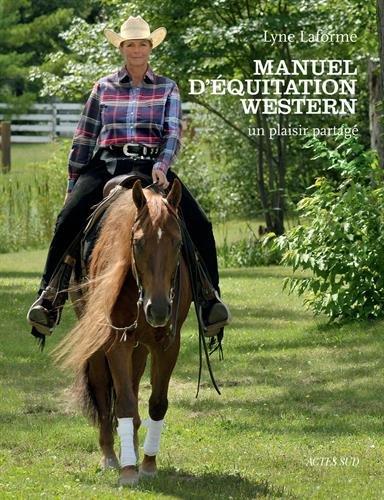 Manuel d'équitation western : Un plaisir partagé par Lyne Laforme