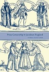 Press Censorship in Jacobean England by Cyndia Susan Clegg (2001-08-16)