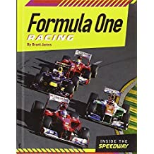Formula One Racing (Inside the Speedway) by James, Brant (2014) Library Binding