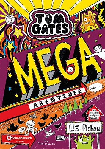 Tom Gates 13: Mega-Abenteuer (oder so) por Liz Pichon