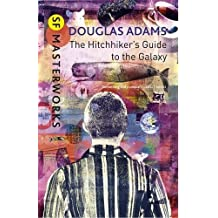 The Hitchhiker's Guide To The Galaxy (S.F. MASTERWORKS) by Douglas Adams (2012-05-10)