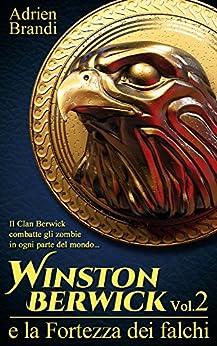 Winston Berwick e la Fortezza dei falchi (Saga di Winston Berwick Vol. 2) di [Brandi, Adrien]