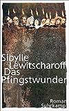 Das Pfingstwunder: Roman (suhrkamp taschenbuch) - Sibylle Lewitscharoff