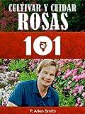 Image de Jardinería 101: Cultivar y Cuidar Rosas