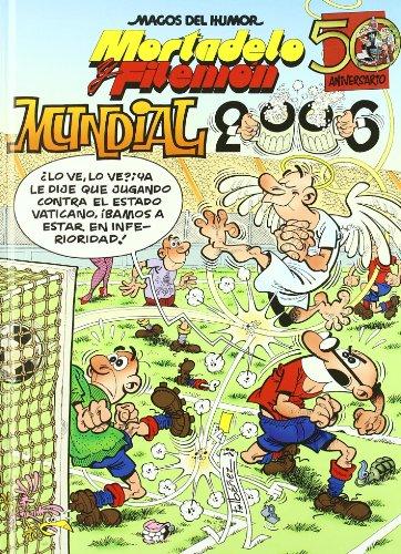 Mortadelo y Filemón. Mundial 2006 (Magos del Humor 110) (Bruguera Clásica)