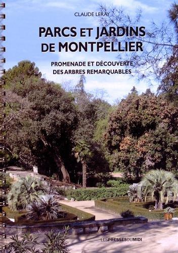 Parcs et jardins de Montpellier par Leray Claude