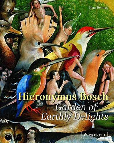 Hieronymus Bosch. Garden Of Earthly Delights por Hans Belting