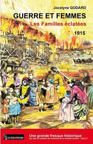 Guerre et femmes, Tome 2 : Les Familles éclatées (1915)