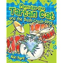 Porridge the Tartan Cat and the Bash-Crash-Ding (Young Kelpies)