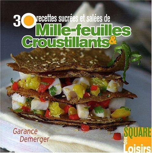 30 recettes sucrées et salées de Millefeuille & Croustillants