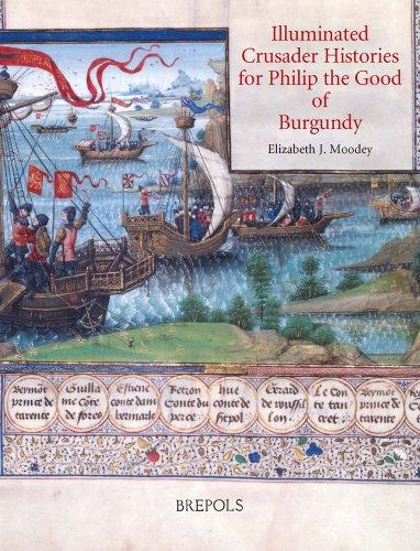 Illuminated Crusader Histories for Philip the Good of Burgundy