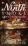 The Ninth Smoke: A Battle with Destiny