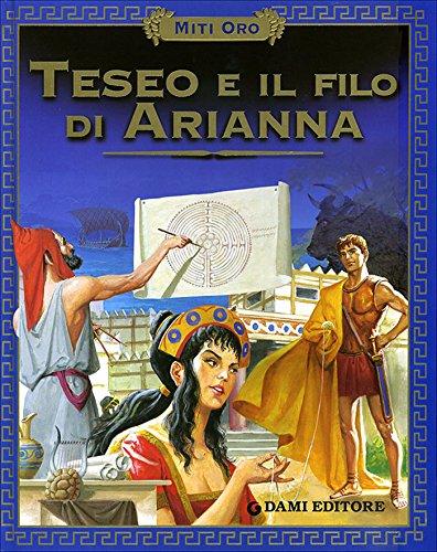 Teseo e il filo di Arianna (Miti oro)