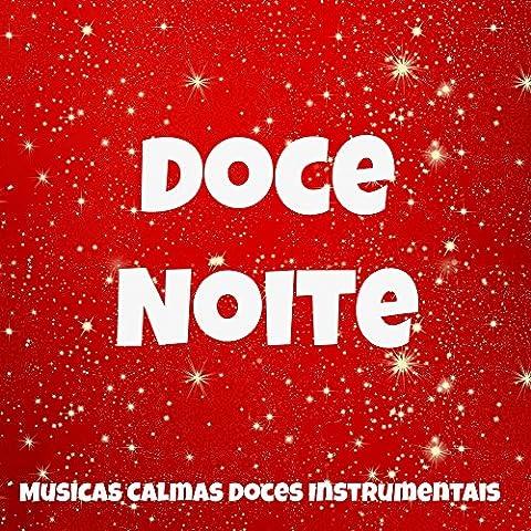 Doce Noite - Musicas Calmas Doces Instrumentais para Noite de Serenidade Floco de Neve Jogo do Papai Noel com Sons da Natureza Instrumentais New (Radio-christmas Song)