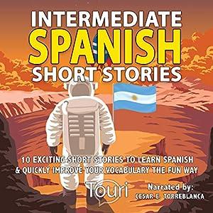 Intermediate Spanish Short Stories: 10 Amazing Short Tales