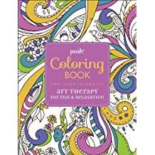 Posh Coloring Book Art Therapy for Fun & Relaxation