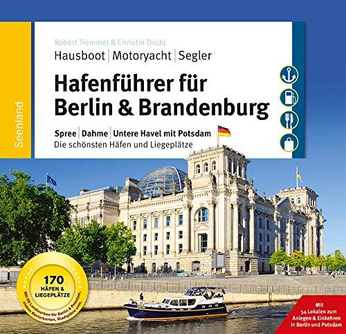 Unteren Wasser - (Hafenführer für Hausboote: Berlin & Brandenburg: Spree, Dahme, Untere Havel mit Potsdam - Die schönsten Häfen und Liegeplätze für Hausboot, Motoryacht ... für Hausboote, Motoryacht und Segler))