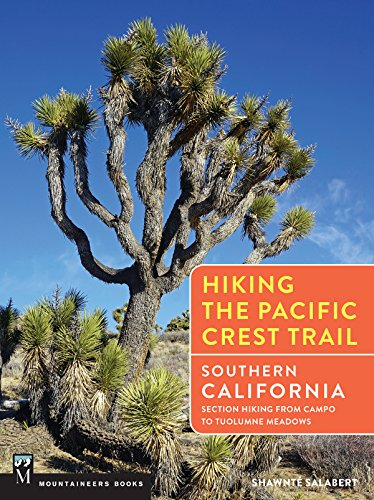 Hiking the Pacific Crest Trail: Southern California: Section Hiking from Campo to Tuolumne Meadows (English Edition) por Shawnté Salabert
