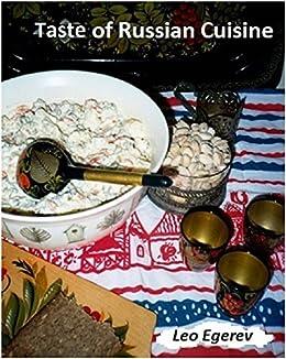 taste of russian cuisine ebook leo egerev kindle store. Black Bedroom Furniture Sets. Home Design Ideas