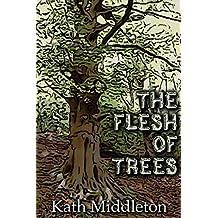 The Flesh of Trees